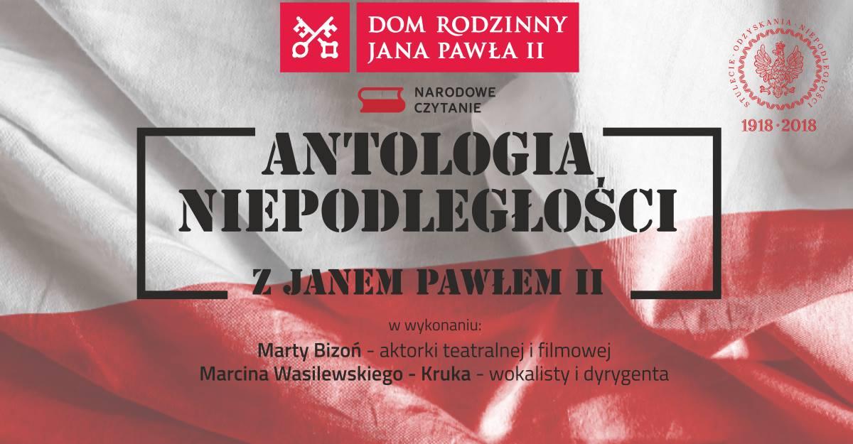 """""""Antologia Niepodległości z Janem Pawłem II. Narodowe Czytanie 2018"""""""