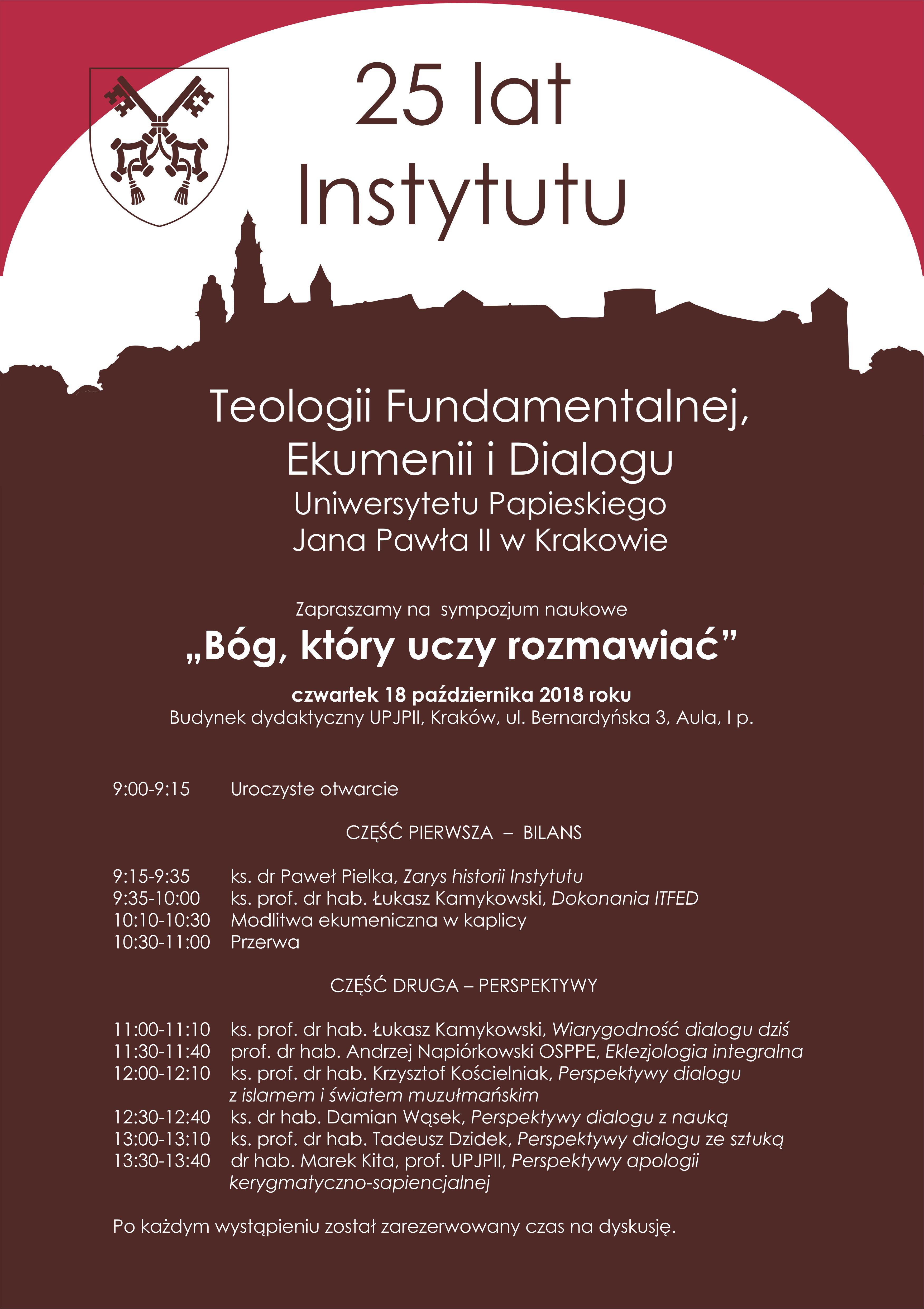 """25 lat Instytutu Teologii Fundamentalnej Ekumenii i Dialogu UPJPII. Sympozjum naukowe """"Bóg, który uczy rozmawiać"""""""