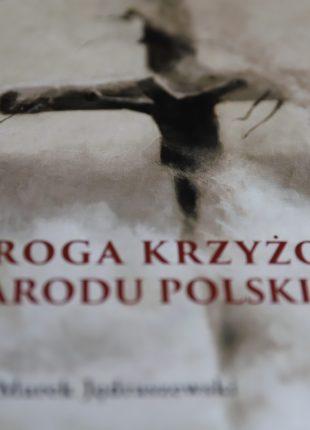 """""""Droga krzyżowa Narodu Polskiego"""" – abp Marek Jędraszewski"""