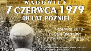 Wadowice 7 czerwca 40 lat później – konferencja