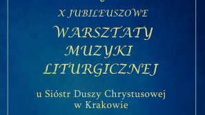 X Warsztaty Muzyki Liturgicznej 20-22 września 2019 r.