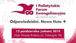 I Pallotyńskie Forum Ewangelizacyjne – Odpowiedzialni. Nowa Huta+