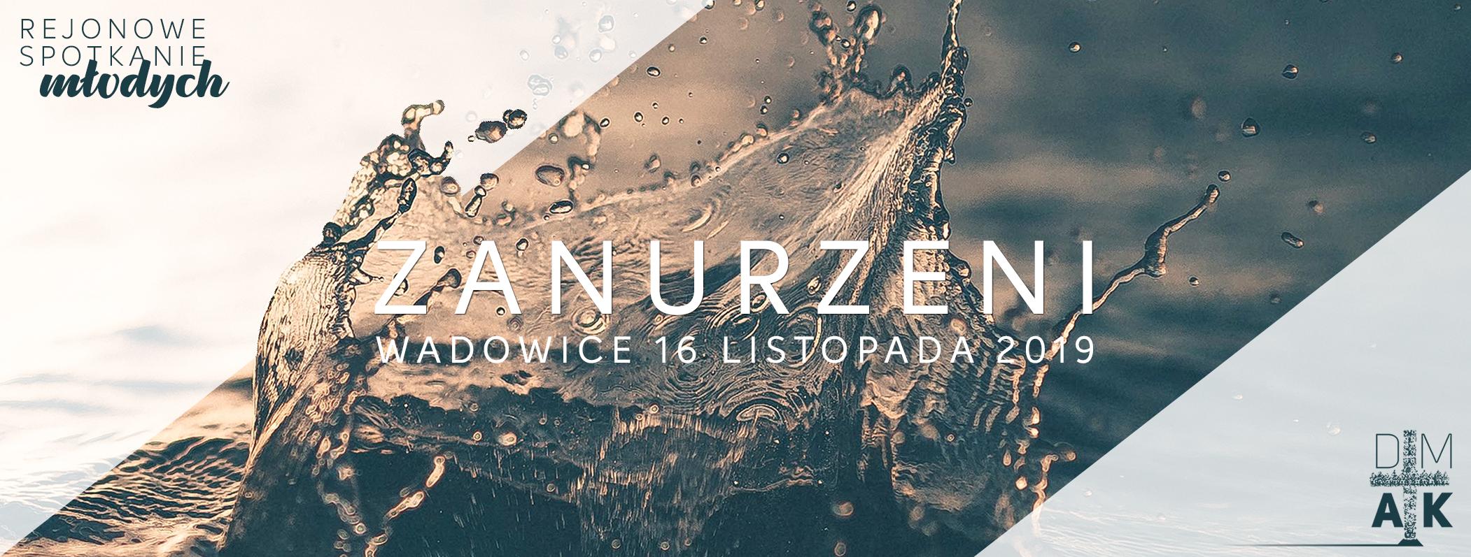 """""""Zanurzeni"""" – Rejonowe Spotkanie Młodych w Wadowicach"""