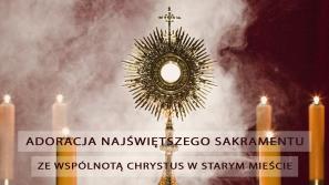 Wyjdź na krótki spacer z Jezusem! – transmisja adoracji Najświętszego Sakramentu zbazyliki Mariackiej