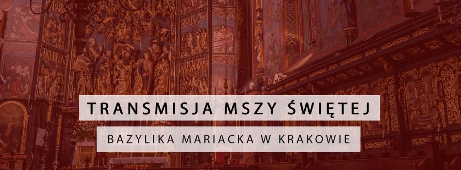 Transmisja on-line z modlitwy abp Marka Jędraszewskiego za miasto Kraków z bazyliki Mariackiej
