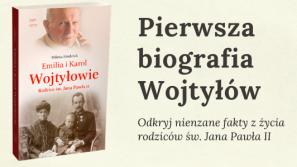 Pierwsza biografia Emilii i Karola Wojtyłów – rodziców św. Jana Pawła II