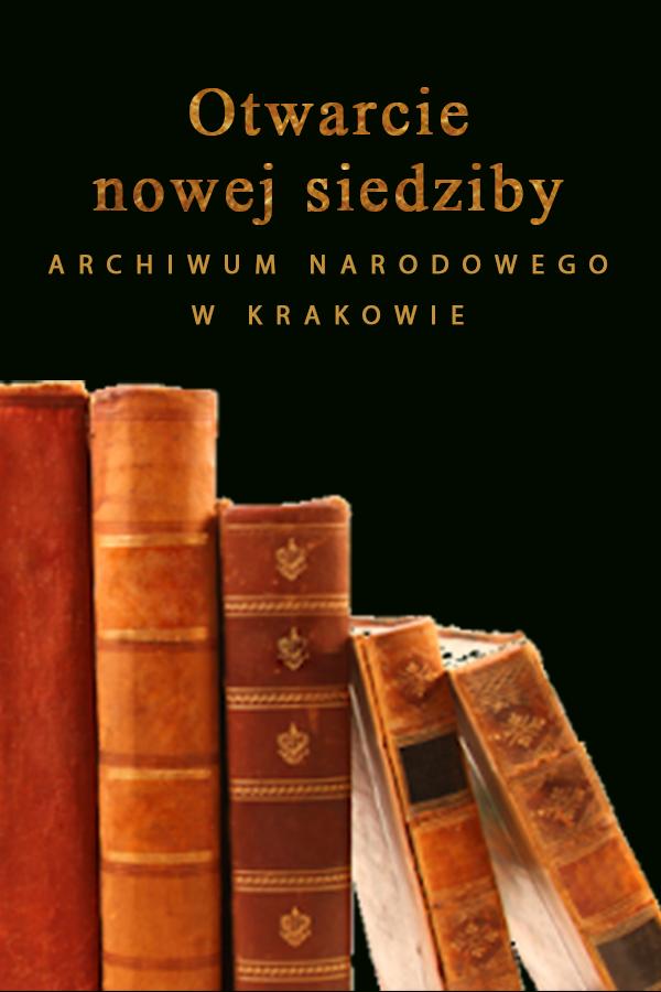 Otwarcie nowej siedziby Archiwum Narodowego w Krakowie