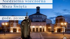 Wieczorna Msza św. w Sanktuarium św. Jana Pawła II