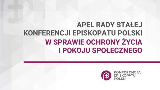 Apel Rady Stałej Konferencji Episkopatu Polski w sprawie ochrony życia i pokoju społecznego