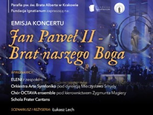 """Koncert """"Jan Paweł II – Brat naszego Boga"""""""
