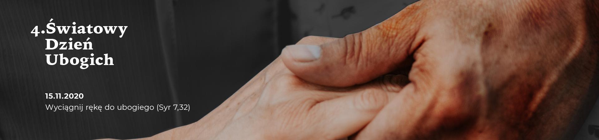 Nie trzymaj rąk w kieszeni. Wyciągnij je do ubogiego! – 4. Światowy Dzień Ubogich