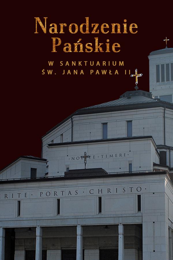Narodzenie Pańskie w Sanktuarium św. Jana Pawła II