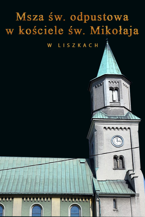 Msza św. odpustowa w kościele św. Mikołaja w Liszkach
