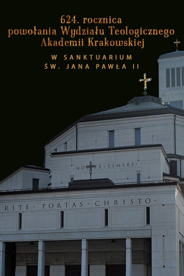 Uroczyste promocje akademickie w Sanktuarium św. Jana Pawła II Wielkiego i 624. rocznica powołania Wydziału Teologicznego w Akademii Krakowskiej