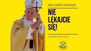 """""""Nie lękajcie się"""" – hasło XXI Dnia Papieskiego"""