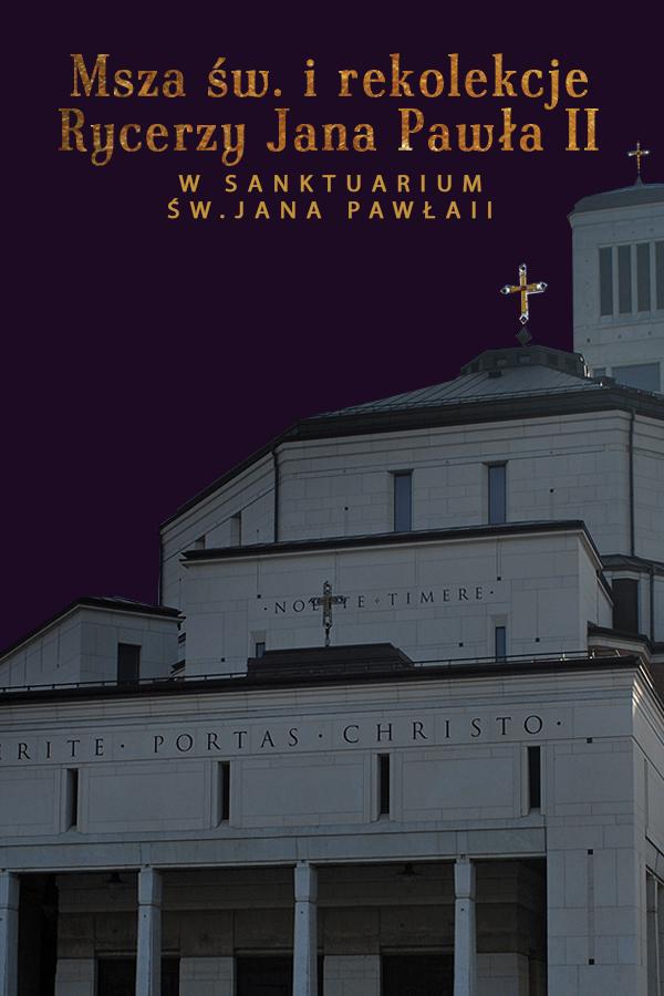 Rekolekcje Zakonu Rycerzy Jana Pawła II