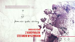 """""""Sprawa Chrystusowa trwa. Droga Krzyżowa z kardynałem Stefanem Wyszyńskim"""". Stacja XIV"""