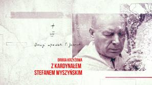 """""""Sprawa Chrystusowa trwa. Droga Krzyżowa z kardynałem Stefanem Wyszyńskim"""". Stacja VII"""