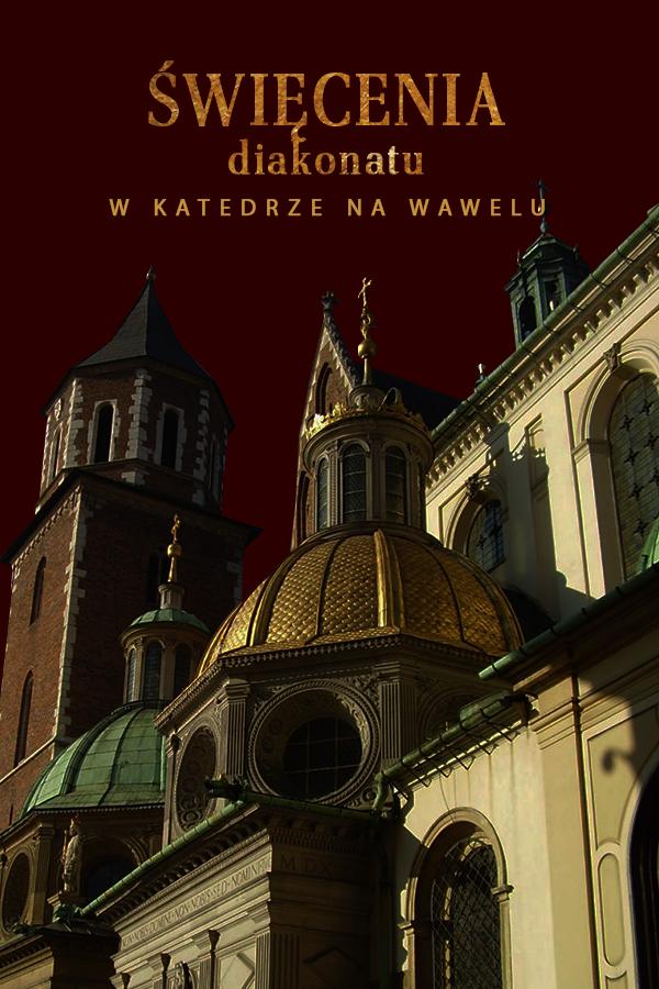 Święcenia diakonatu w katedrze na Wawelu