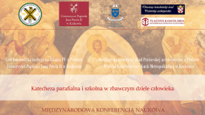 """Międzynarodowa konferencja """"Katecheza parafialna i szkolna w zbawczym dziele człowieka"""""""