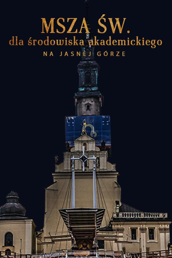 Msza św. dla środowiska akademickiego na Jasnej Górze
