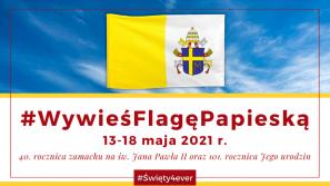 Święty4ever: Wywieś flagę papieską i wystaw wizerunek św. Jana Pawła II