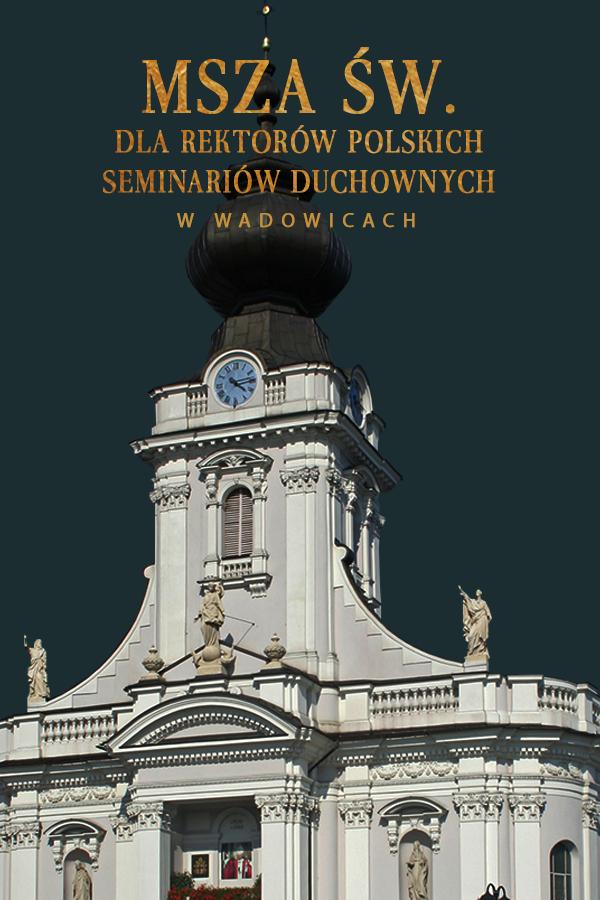 Msza św. dla rektorów polskich seminarium duchownych
