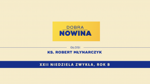 Dobra Nowina: Litera i duch prawa. Rozważania na XXII Niedzielę Zwykłą, Rok B