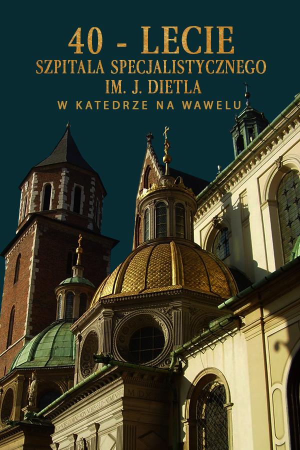Msza św. z okazji 40-lecia Szpitala Specjalistycznego im. J. Dietla w Krakowie