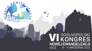 VI Ogólnopolski Kongres Nowej Ewangelizacji w Łodzi