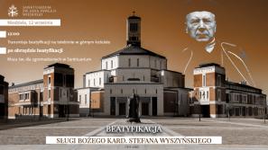 Transmisja beatyfikacji Sługi Bożego kard. Stefana Wyszyńskiego