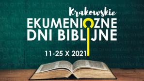 Krakowskie Ekumeniczne Dni Biblijne 11-25.10.2021
