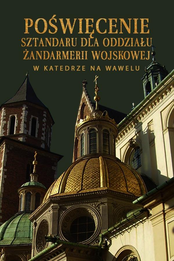 Msza św. z poświęceniem sztandaru dla Oddziału Żandarmerii Wojskowej w Krakowie